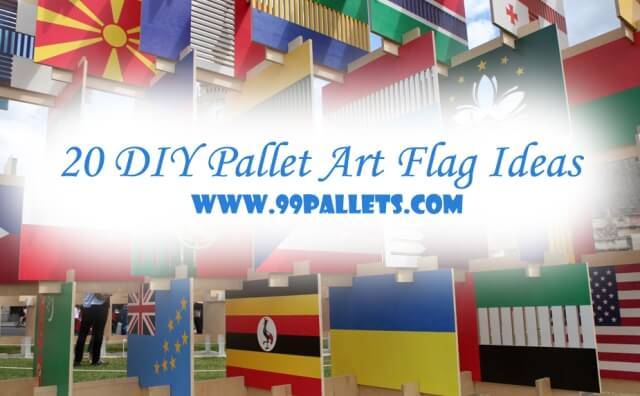 20 DIY Pallet Art Flag Ideas